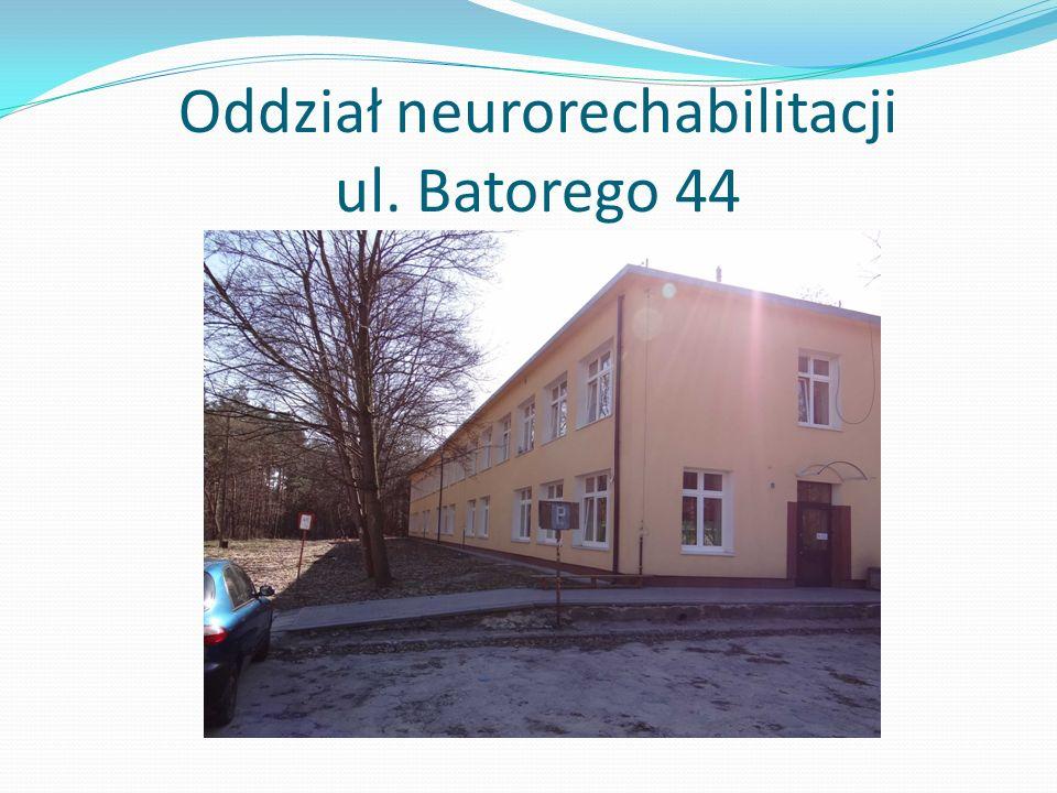 Oddział neurorechabilitacji ul. Batorego 44