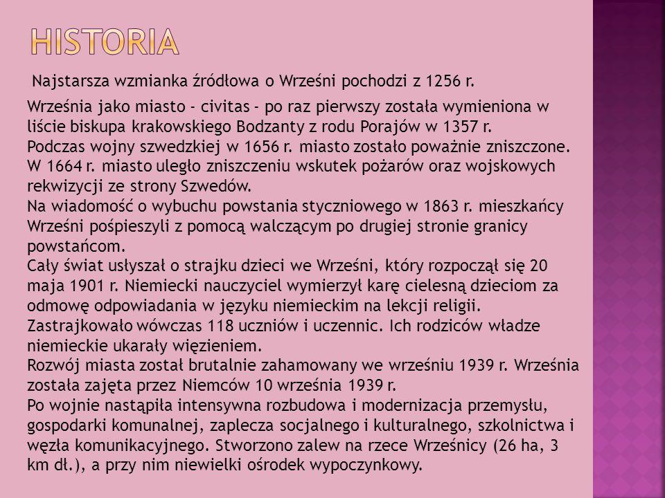 Historia Najstarsza wzmianka źródłowa o Wrześni pochodzi z 1256 r.