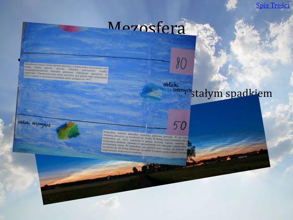Mezosfera Wysokość: 50 – 80 km Ciśnienie: Ciśnienie poniżej 1 hPa.