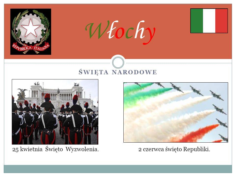 Włochy ŚWIĘTA NARODOWE 25 kwietnia Święto Wyzwolenia.