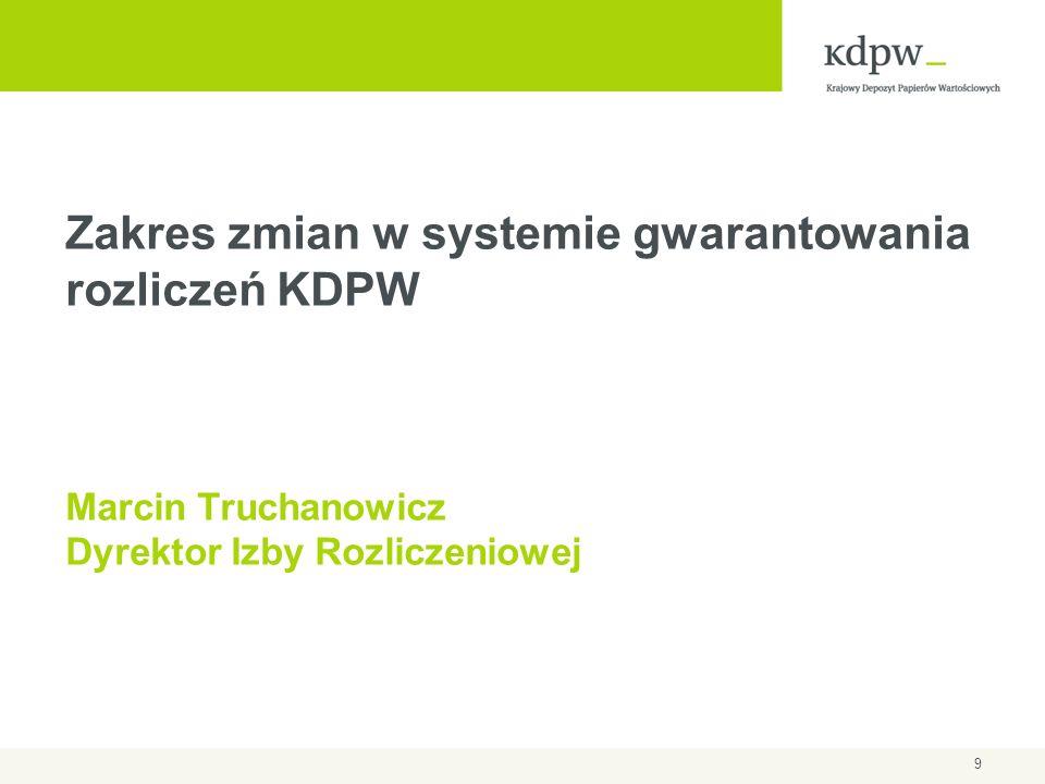 Zakres zmian w systemie gwarantowania rozliczeń KDPW