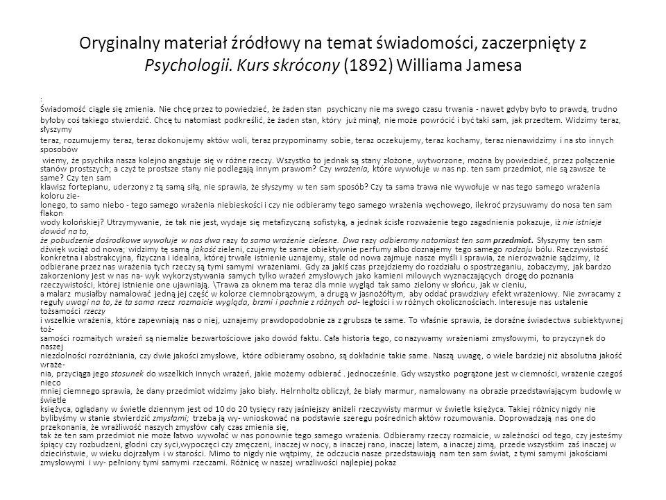 Oryginalny materiał źródłowy na temat świadomości, zaczerpnięty z Psychologii. Kurs skrócony (1892) Williama Jamesa