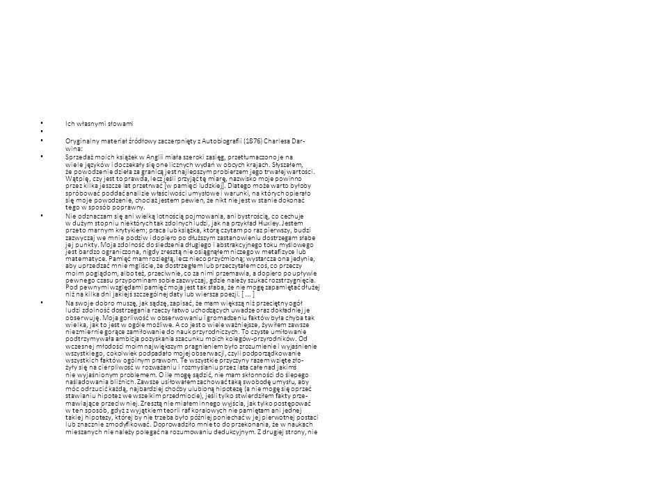 Ich własnymi słowami Oryginalny materiał źródłowy zaczerpnięty z Autobiografii (1876) Charlesa Dar- wina: