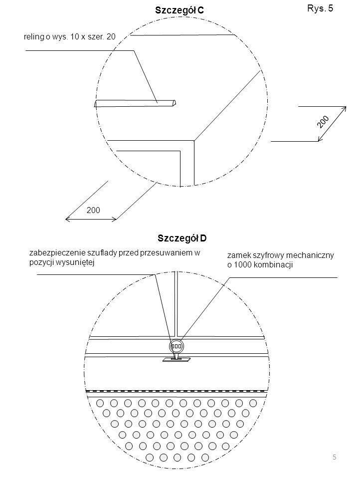 Rys. 5 Szczegół C Szczegół D reling o wys. 10 x szer. 20 200