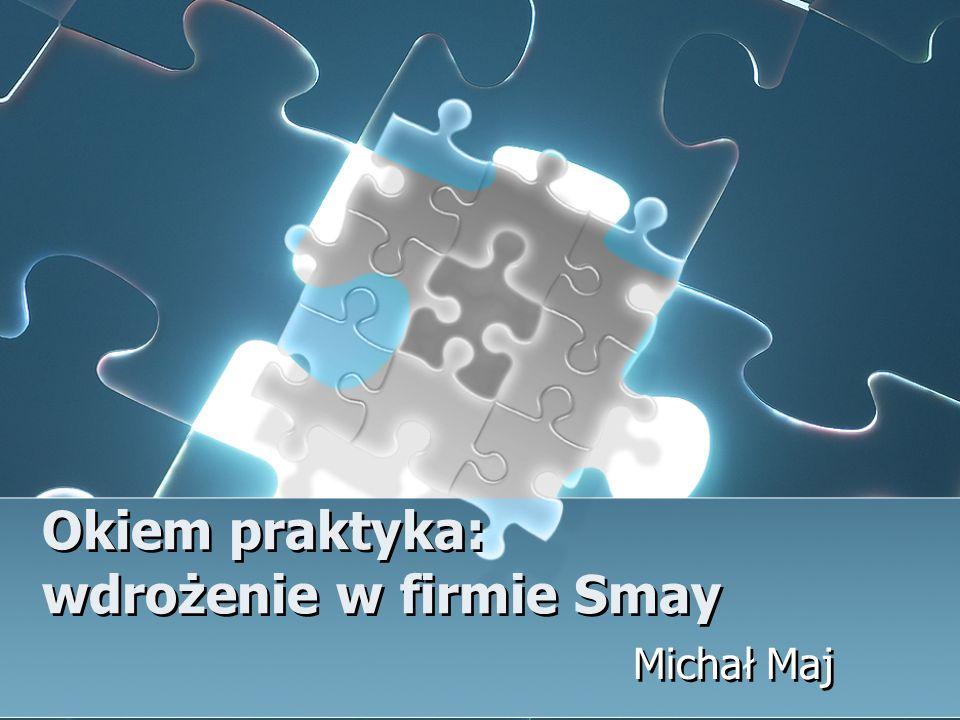 Okiem praktyka: wdrożenie w firmie Smay