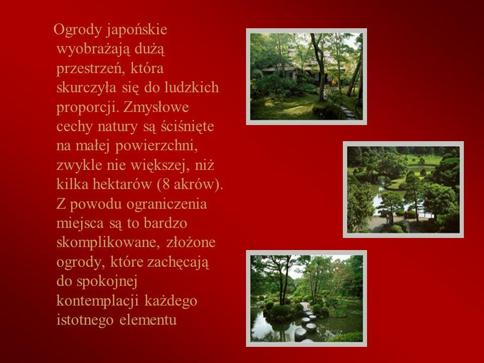 Ogrody japońskie wyobrażają dużą przestrzeń, która skurczyła się do ludzkich proporcji.
