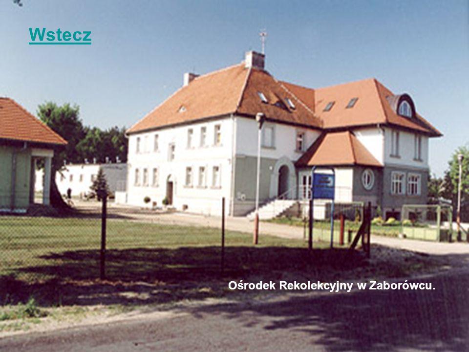 Wstecz Ośrodek Rekolekcyjny w Zaborówcu.