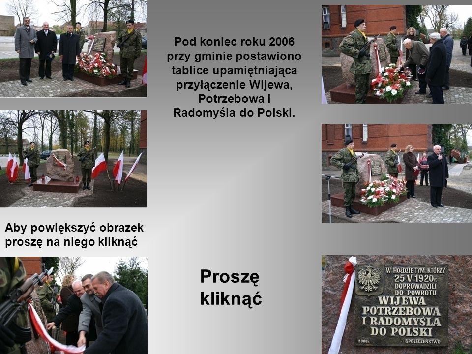 Pod koniec roku 2006 przy gminie postawiono tablice upamiętniająca przyłączenie Wijewa, Potrzebowa i Radomyśla do Polski.
