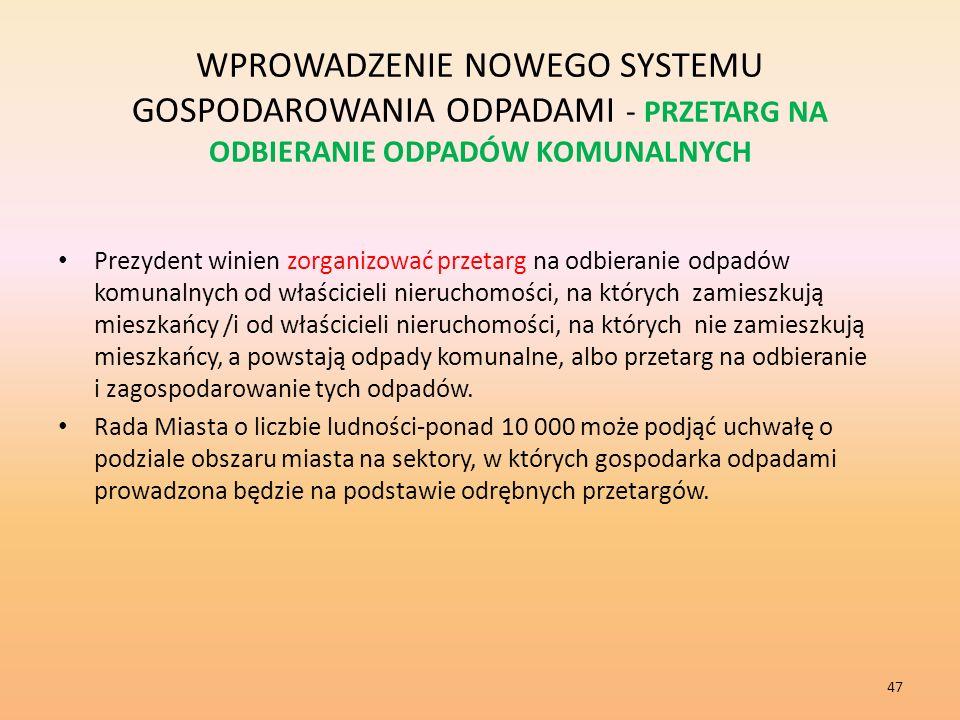 WPROWADZENIE NOWEGO SYSTEMU GOSPODAROWANIA ODPADAMI - PRZETARG NA ODBIERANIE ODPADÓW KOMUNALNYCH