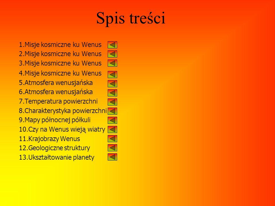 Spis treści 1.Misje kosmiczne ku Wenus 2.Misje kosmiczne ku Wenus
