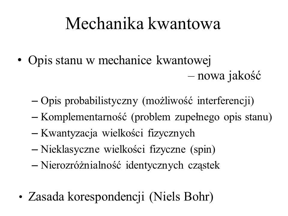 Mechanika kwantowa Opis stanu w mechanice kwantowej – nowa jakość