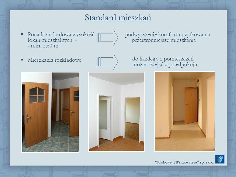 Standard mieszkań Ponadstandardowa wysokość lokali mieszkalnych - - min. 2,60 m. Mieszkania rozkładowe.