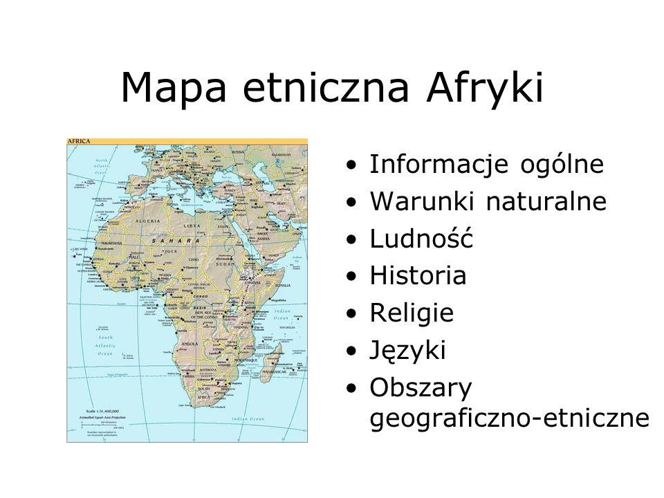 Mapa etniczna Afryki Informacje ogólne Warunki naturalne Ludność