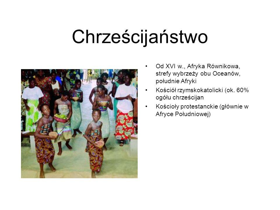 ChrześcijaństwoOd XVI w., Afryka Równikowa, strefy wybrzeży obu Oceanów, południe Afryki. Kościół rzymskokatolicki (ok. 60% ogółu chrześcijan.