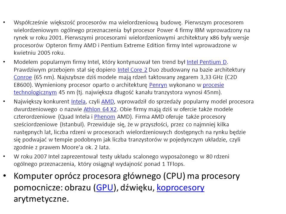 Współcześnie większość procesorów ma wielordzeniową budowę