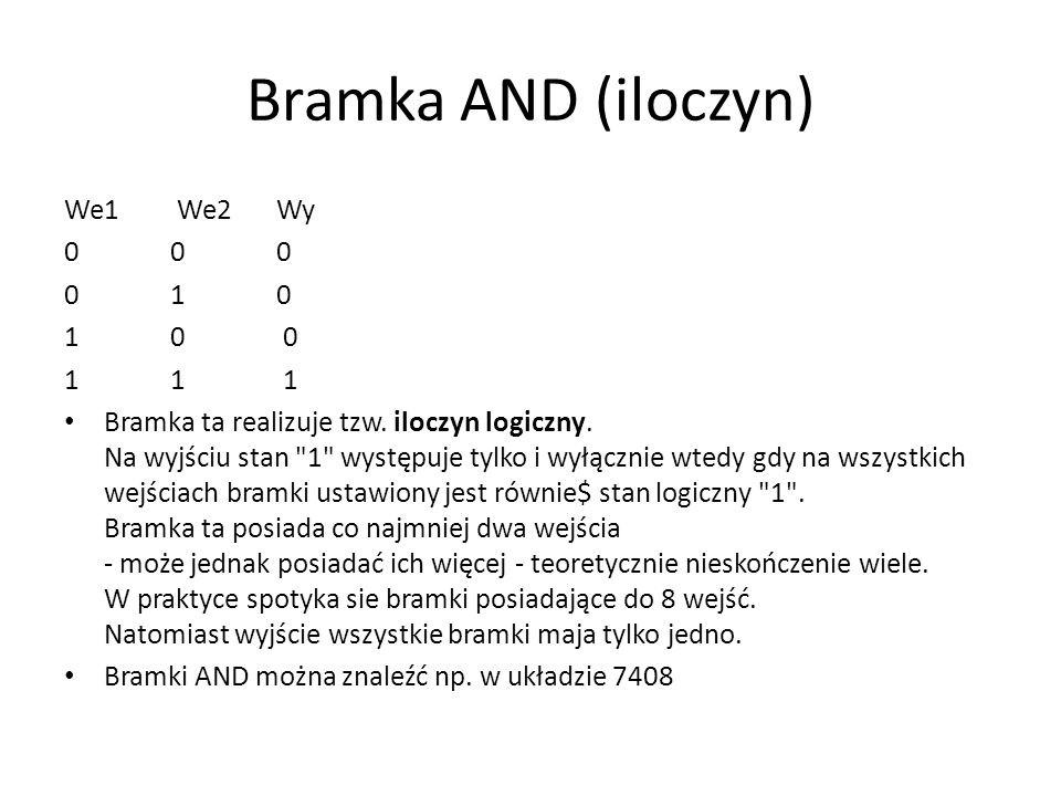 Bramka AND (iloczyn) We1 We2 Wy 0 0 0 0 1 0 1 0 0 1 1 1