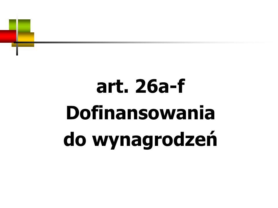 art. 26a-f Dofinansowania do wynagrodzeń