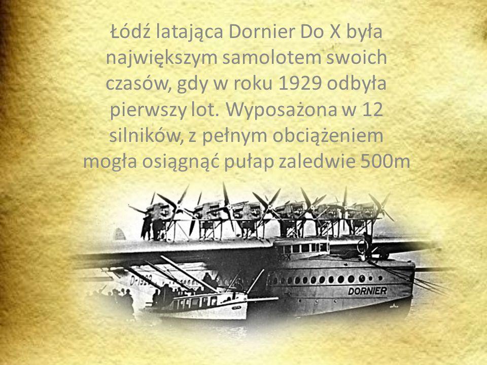 Łódź latająca Dornier Do X była największym samolotem swoich czasów, gdy w roku 1929 odbyła pierwszy lot.