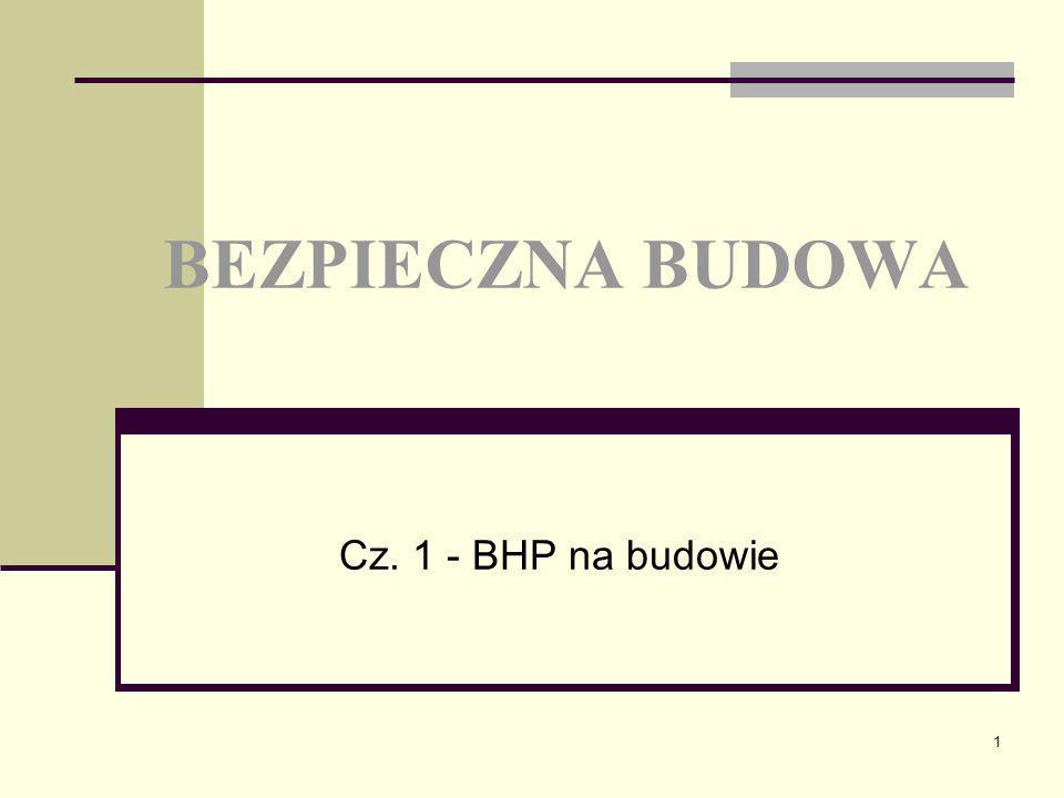 BEZPIECZNA BUDOWA Cz. 1 - BHP na budowie