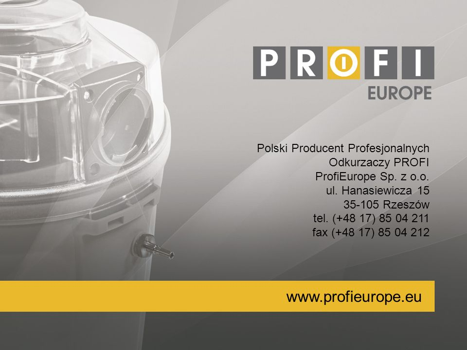 www.profieurope.eu Polski Producent Profesjonalnych Odkurzaczy PROFI