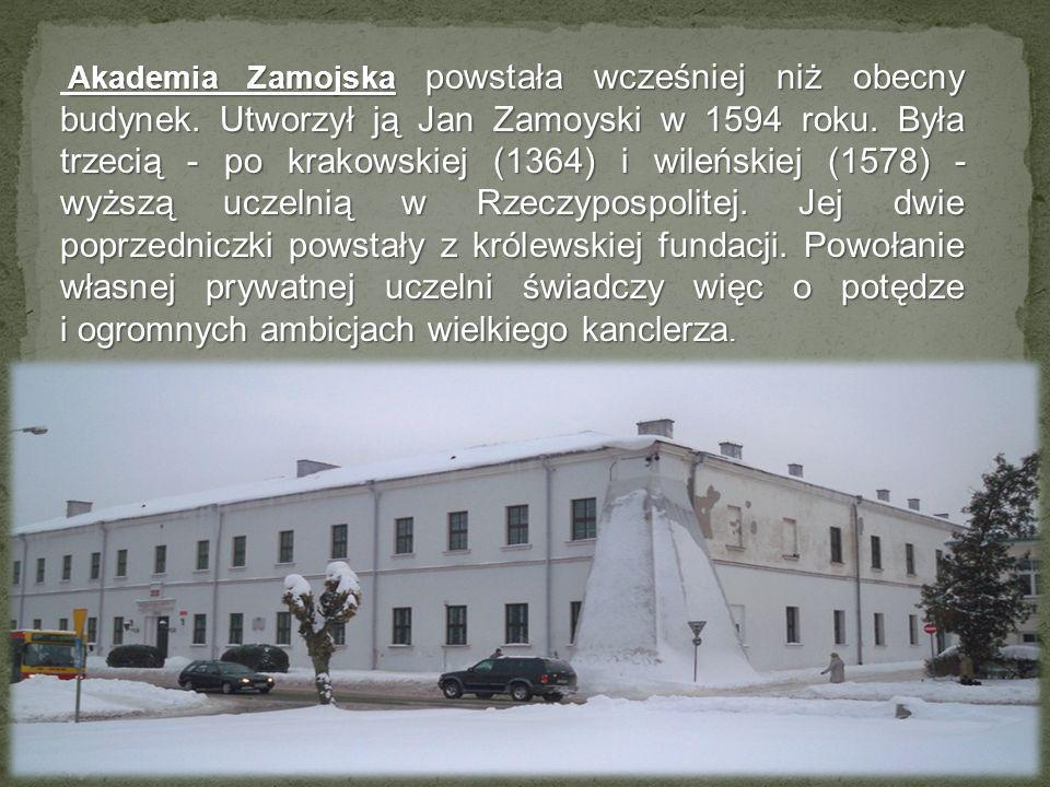 Akademia Zamojska powstała wcześniej niż obecny budynek