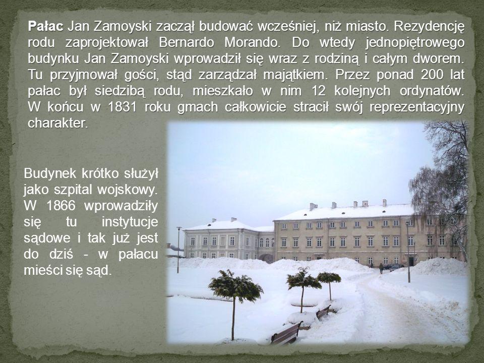 Pałac Jan Zamoyski zaczął budować wcześniej, niż miasto
