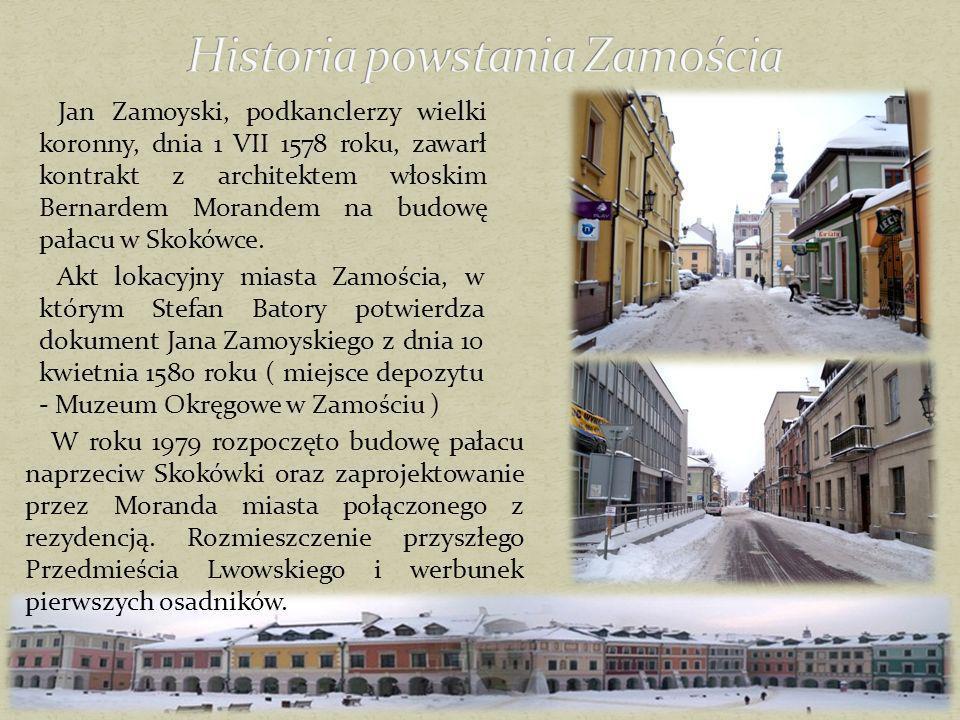 Historia powstania Zamościa
