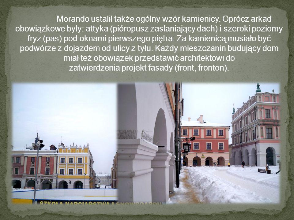 Morando ustalił także ogólny wzór kamienicy