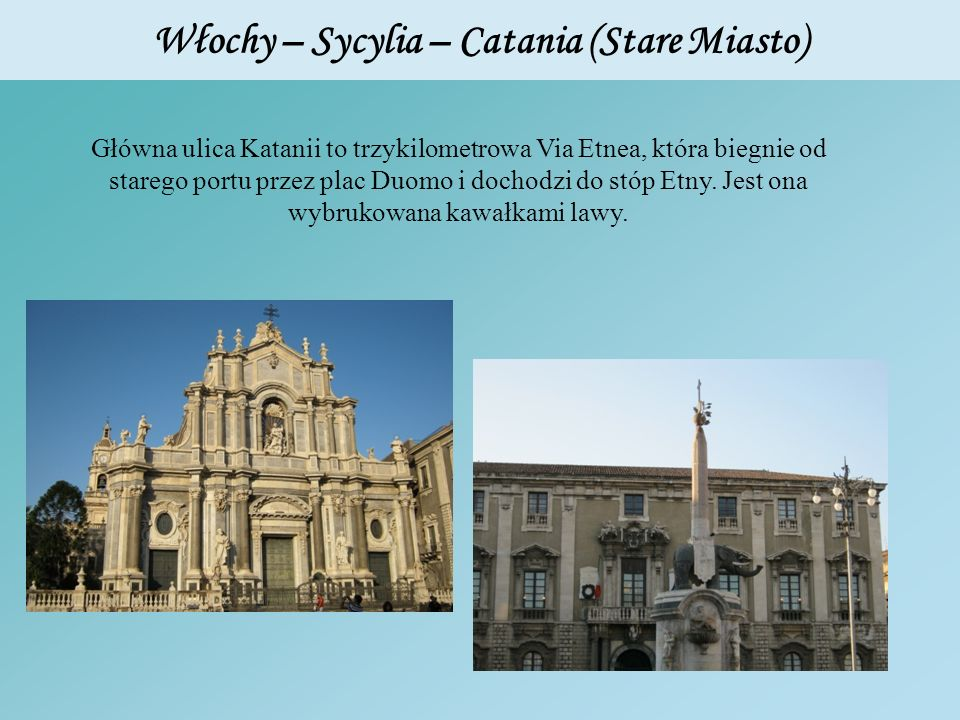 Włochy – Sycylia – Catania (Stare Miasto)