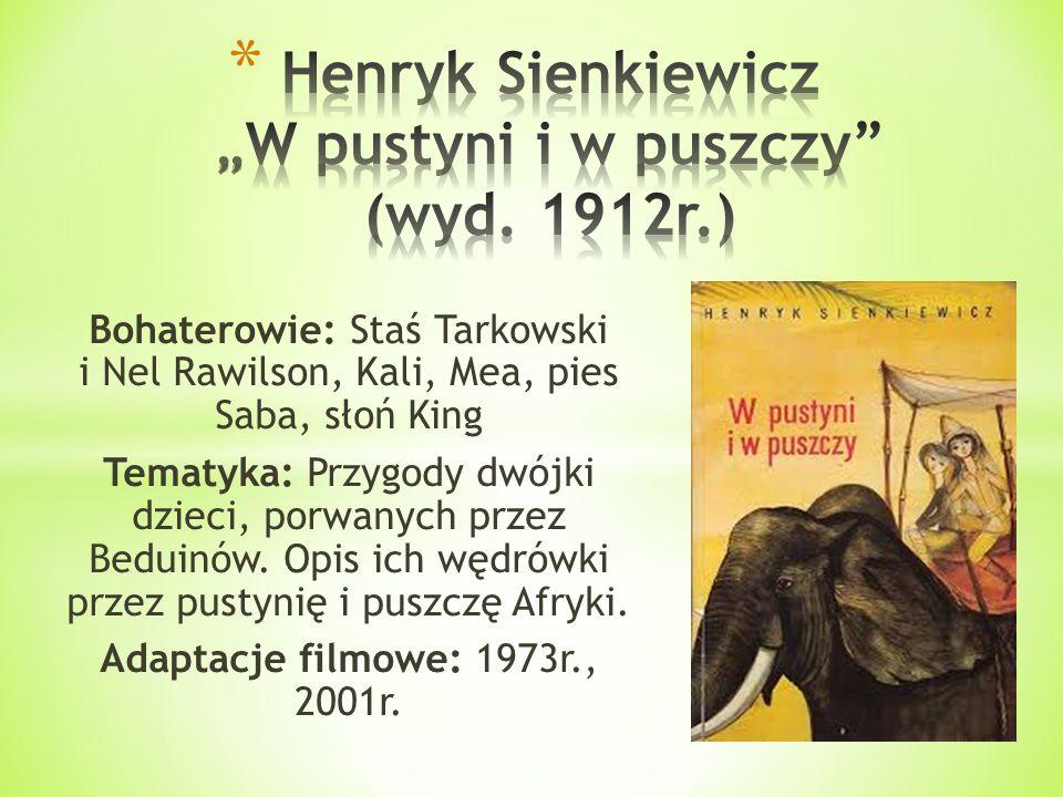"""Henryk Sienkiewicz """"W pustyni i w puszczy (wyd. 1912r.)"""