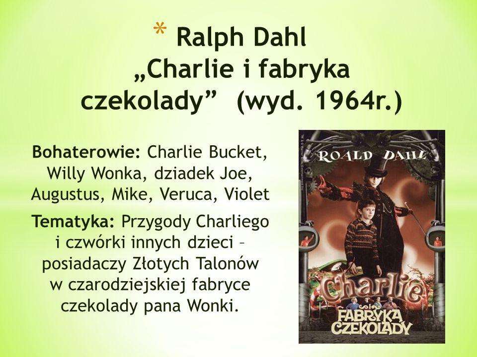 """Ralph Dahl """"Charlie i fabryka czekolady (wyd. 1964r.)"""