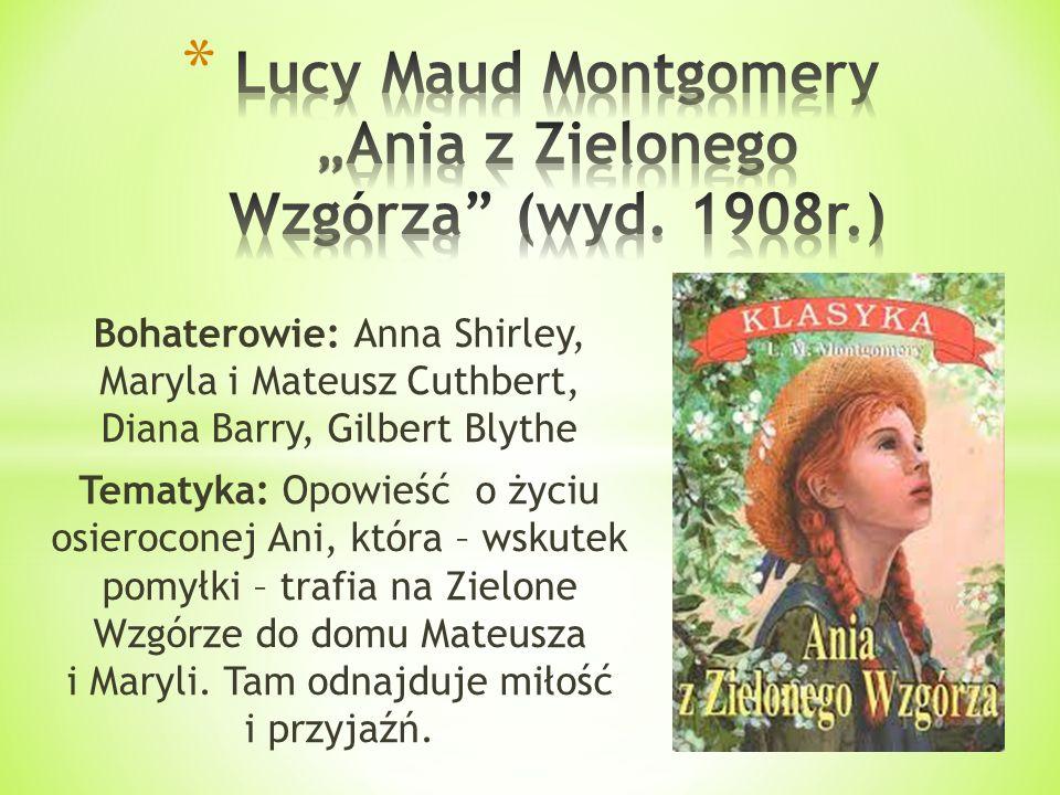 """Lucy Maud Montgomery """"Ania z Zielonego Wzgórza (wyd. 1908r.)"""