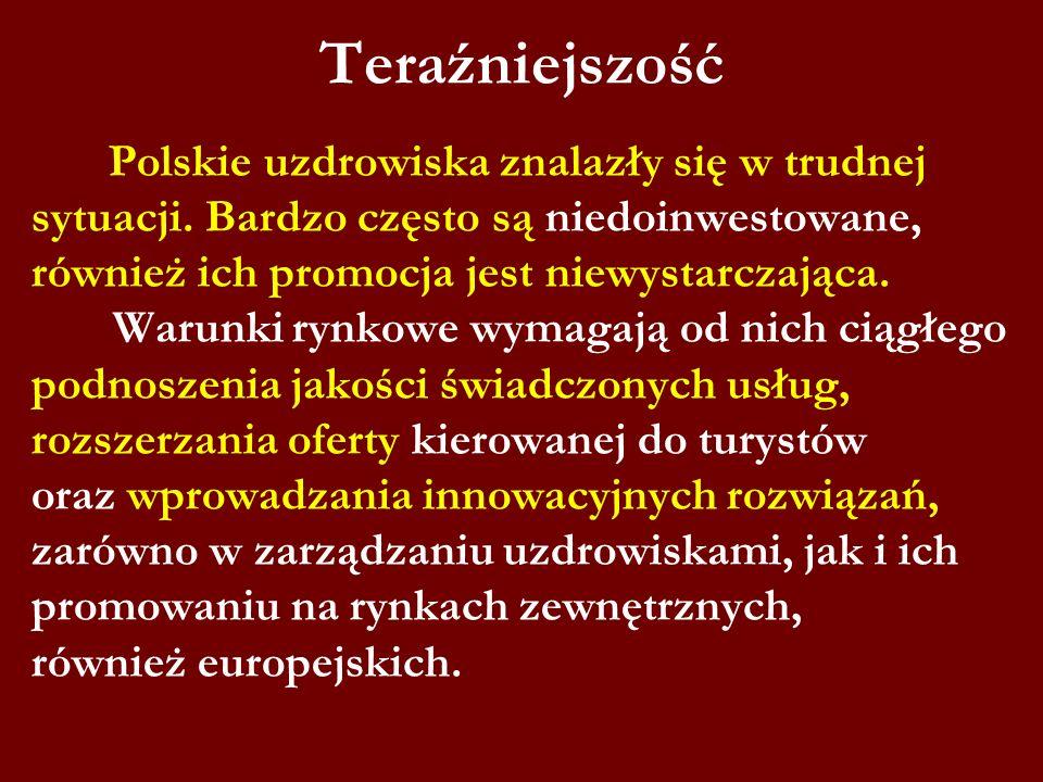 Teraźniejszość Polskie uzdrowiska znalazły się w trudnej