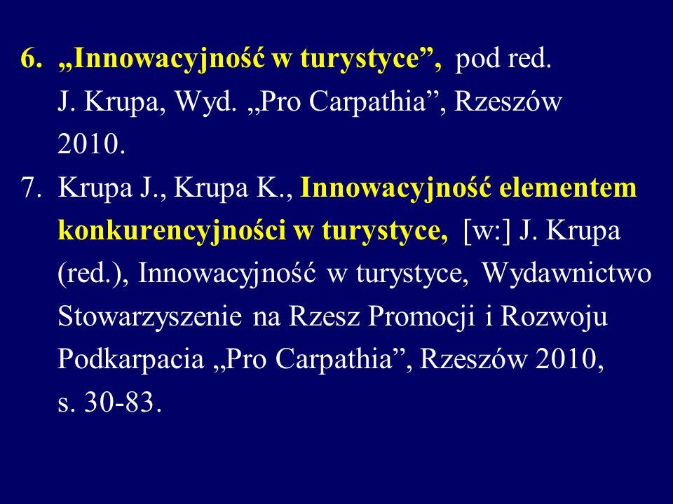 """6. """"Innowacyjność w turystyce , pod red. J. Krupa, Wyd"""