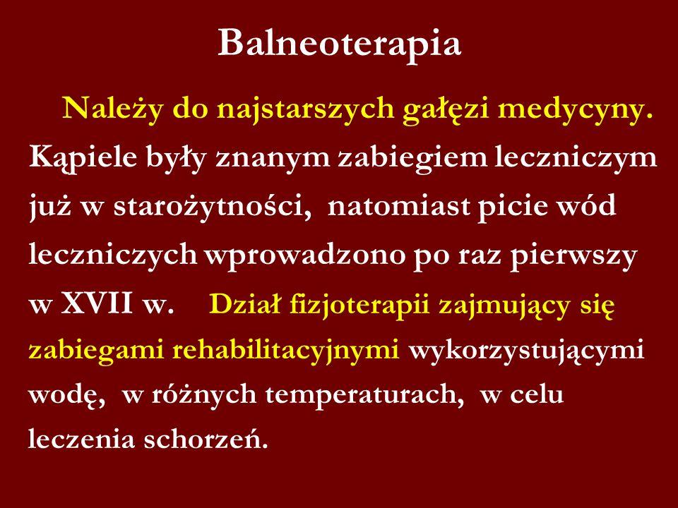 Balneoterapia Kąpiele były znanym zabiegiem leczniczym