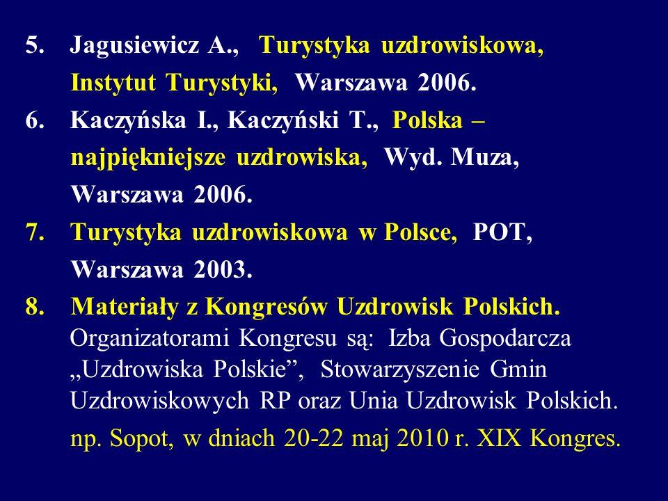 Jagusiewicz A., Turystyka uzdrowiskowa,
