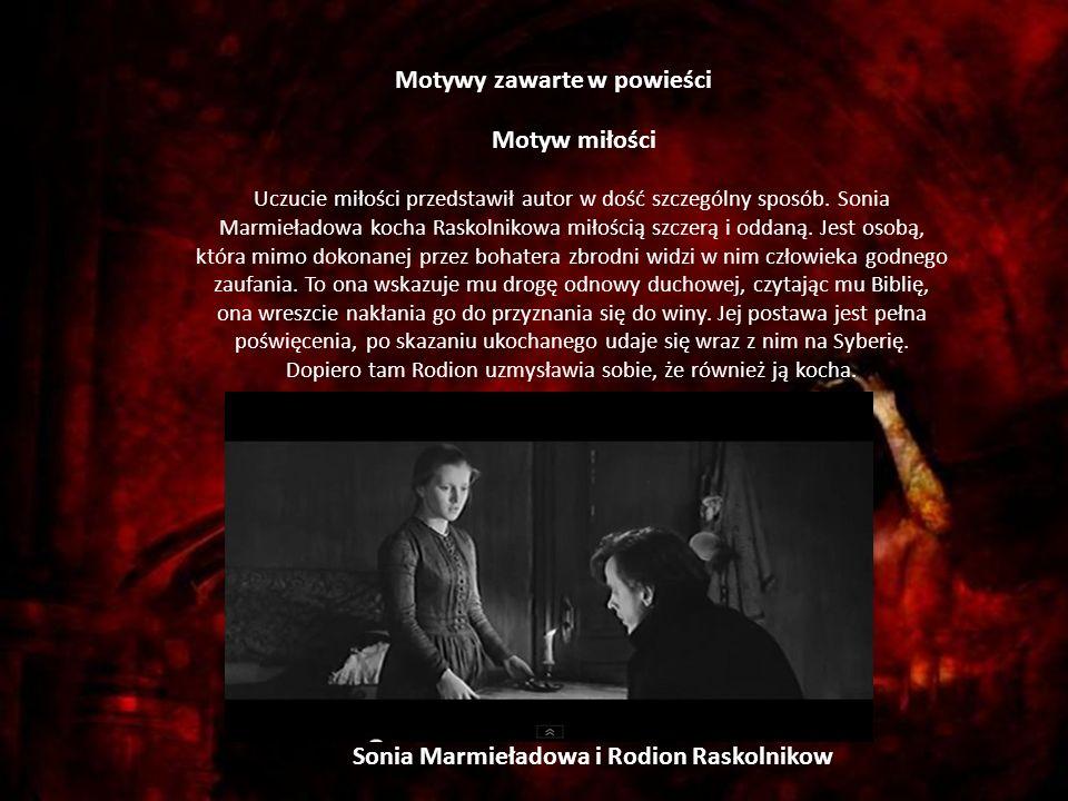 Motywy zawarte w powieści Sonia Marmieładowa i Rodion Raskolnikow