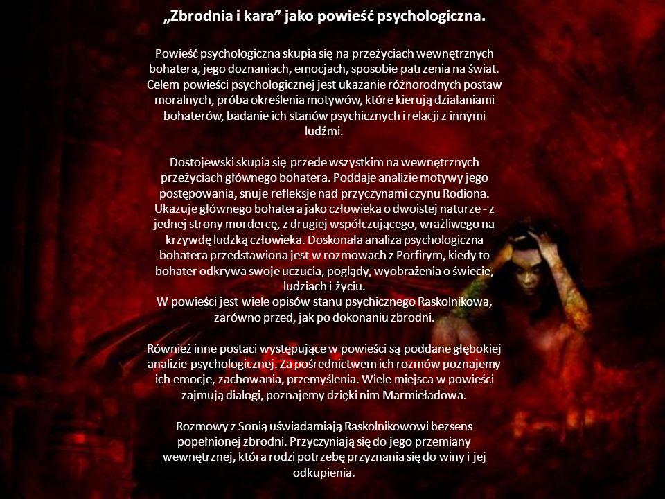 """""""Zbrodnia i kara jako powieść psychologiczna."""