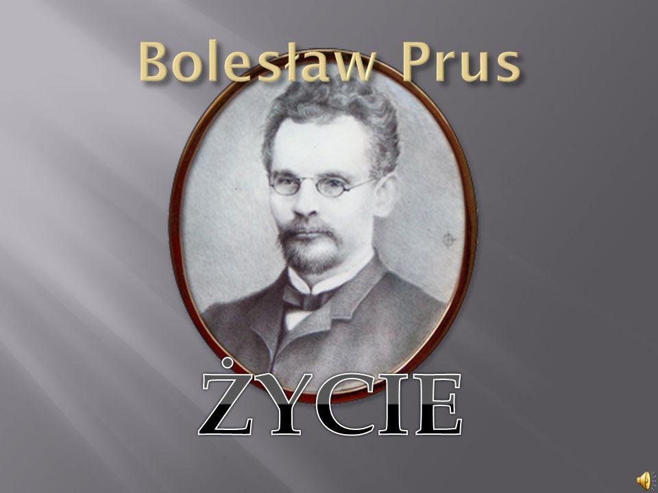 Bolesław Prus ŻYCIE