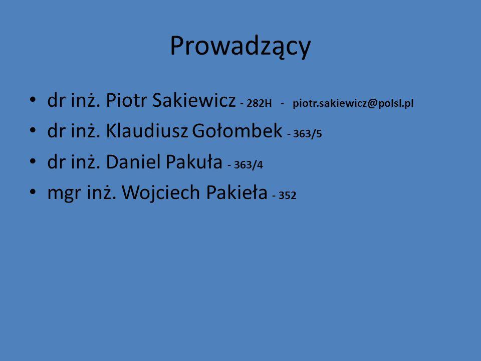 Prowadzący dr inż. Piotr Sakiewicz - 282H - piotr.sakiewicz@polsl.pl