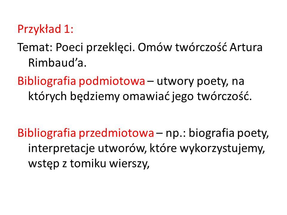 Przykład 1: Temat: Poeci przeklęci. Omów twórczość Artura Rimbaud'a