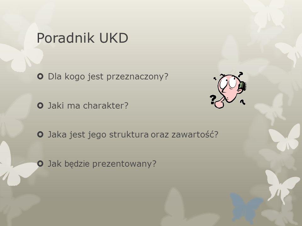 Poradnik UKD Dla kogo jest przeznaczony Jaki ma charakter
