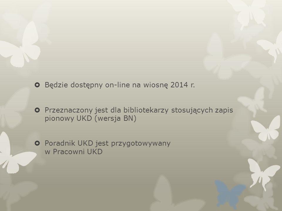 Będzie dostępny on-line na wiosnę 2014 r.