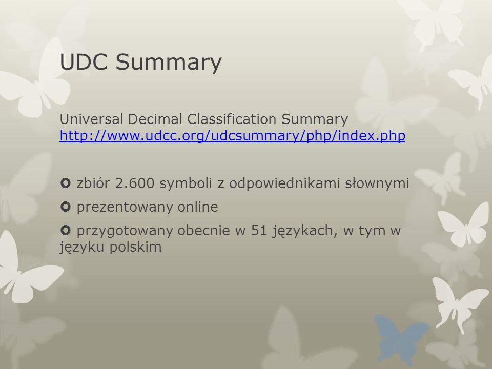 UDC Summary Universal Decimal Classification Summary http://www.udcc.org/udcsummary/php/index.php.