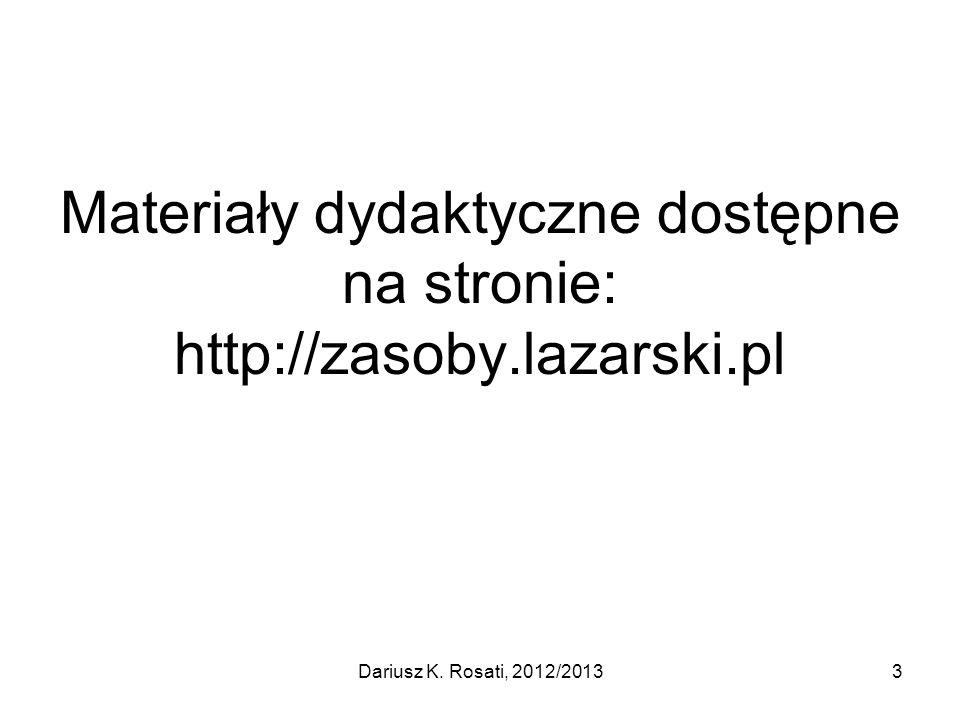 Materiały dydaktyczne dostępne na stronie: http://zasoby.lazarski.pl