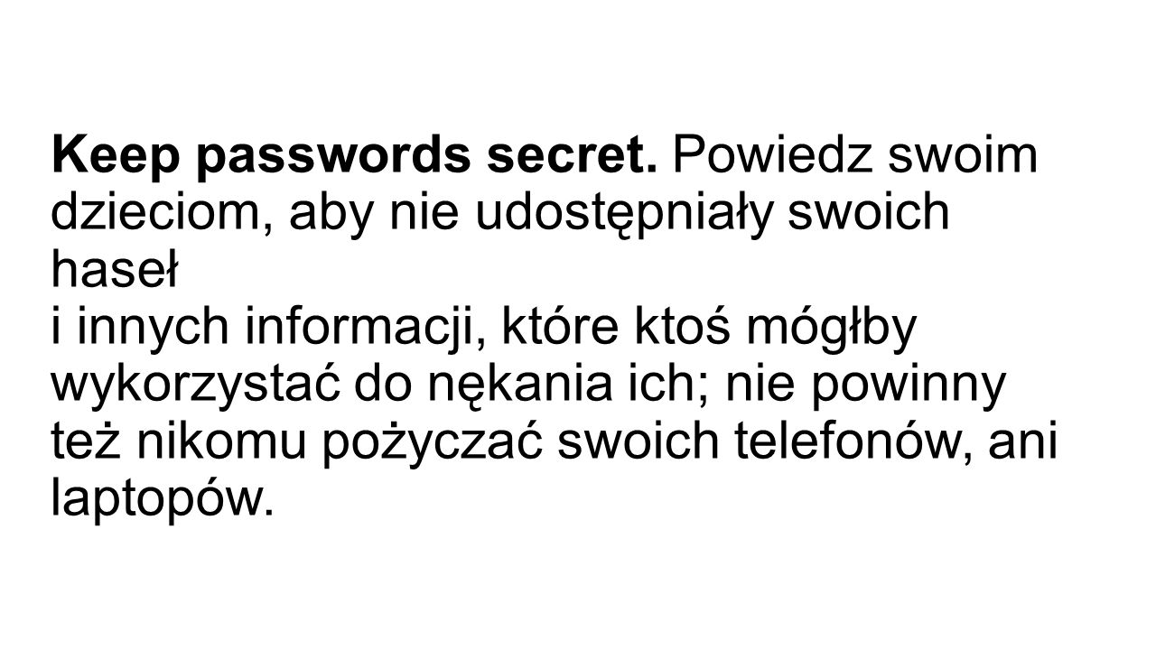 Keep passwords secret.