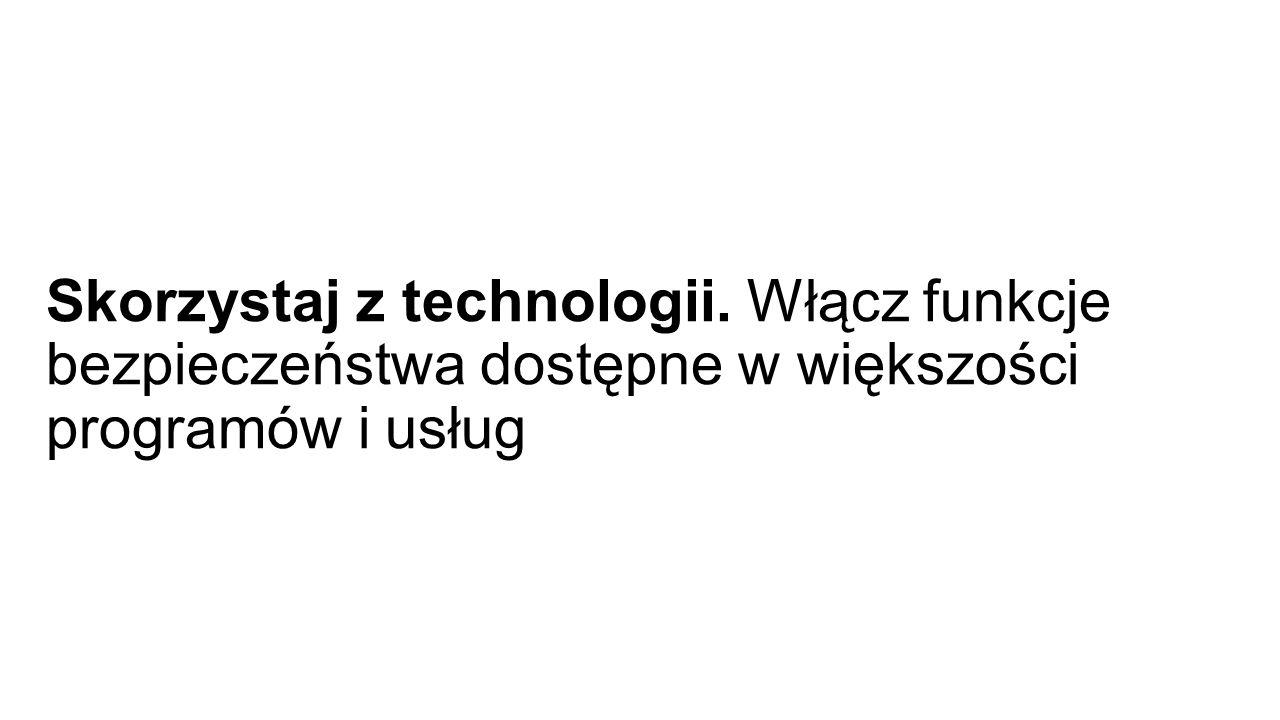 Skorzystaj z technologii