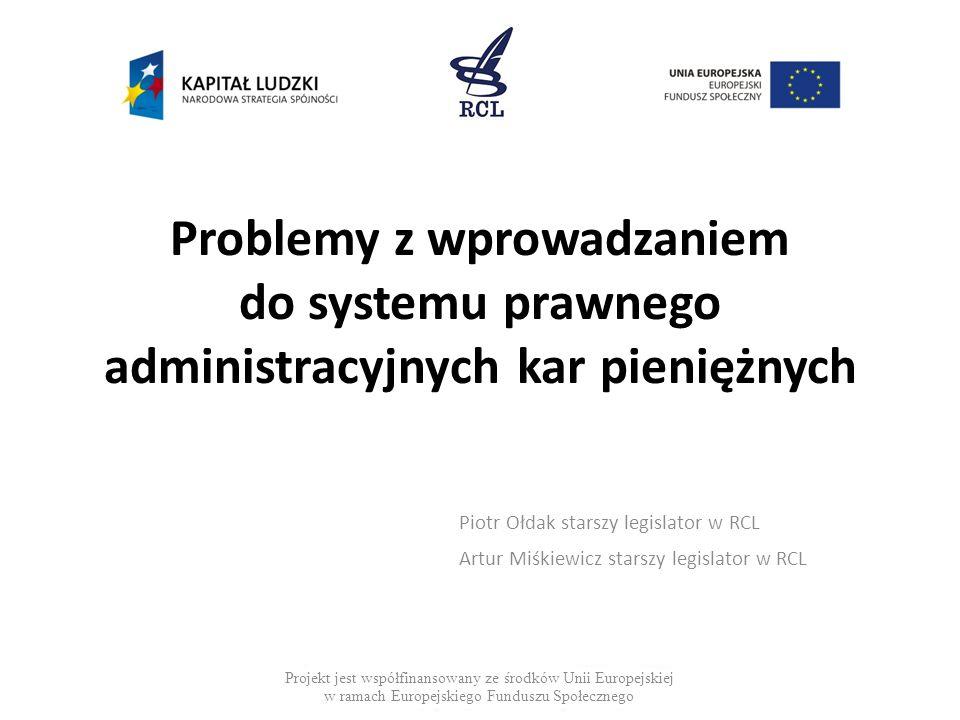 Problemy z wprowadzaniem do systemu prawnego administracyjnych kar pieniężnych