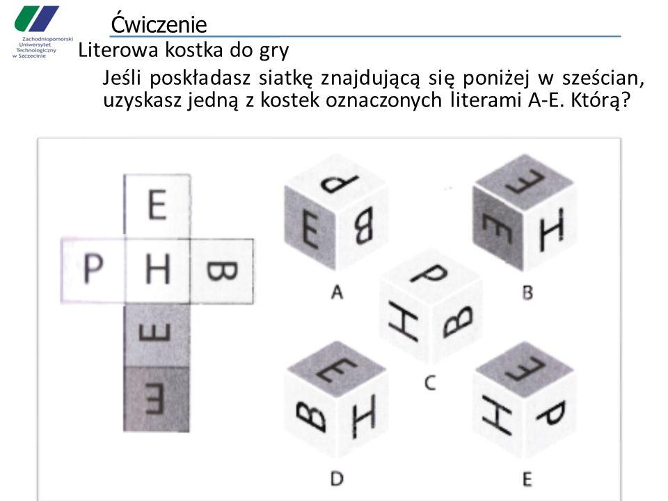 ĆwiczenieLiterowa kostka do gry Jeśli poskładasz siatkę znajdującą się poniżej w sześcian, uzyskasz jedną z kostek oznaczonych literami A-E.