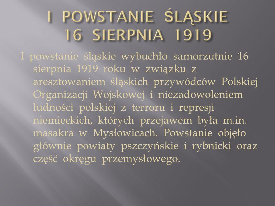 I POWSTANIE ŚLĄSKIE 16 SIERPNIA 1919